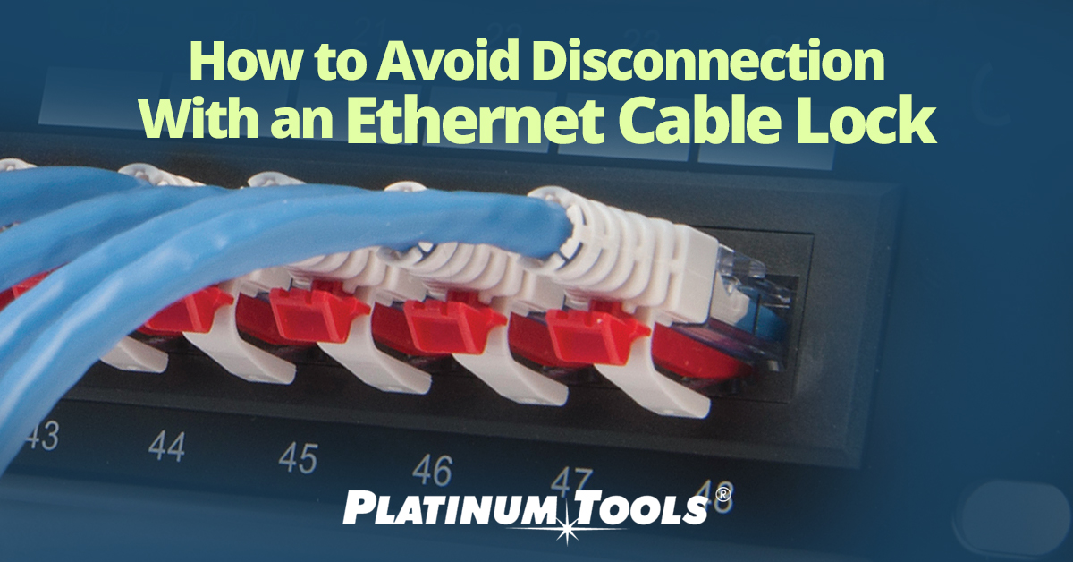How To Avoid Disconnection With An Ethernet Cable Lock