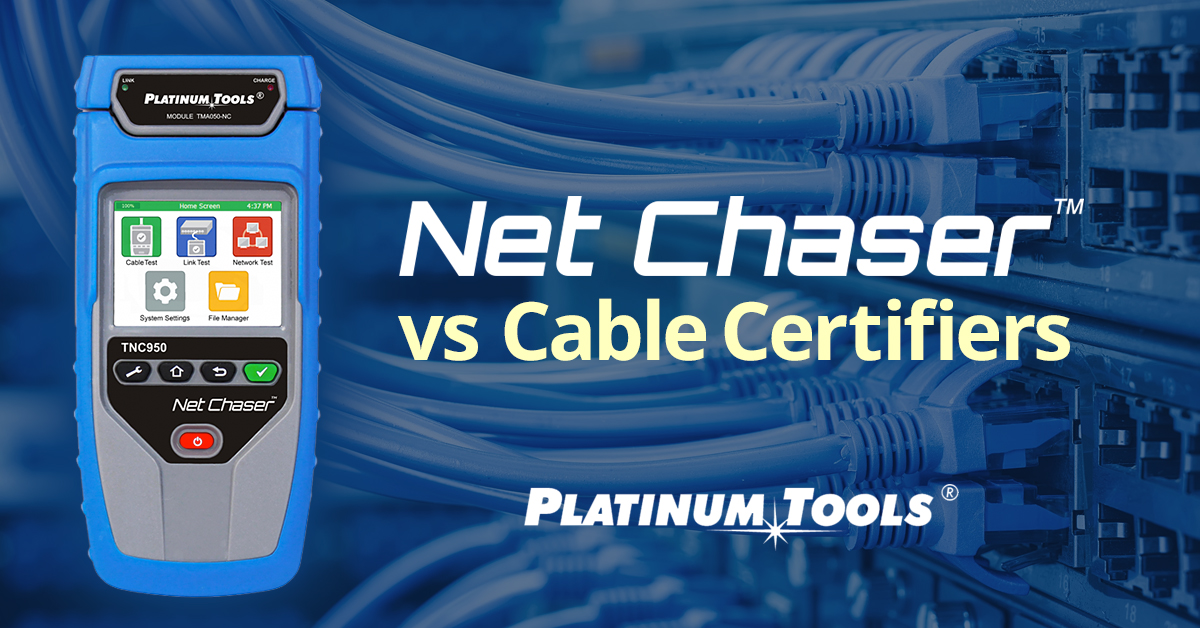 Net Chaser vs Cable Certifiers