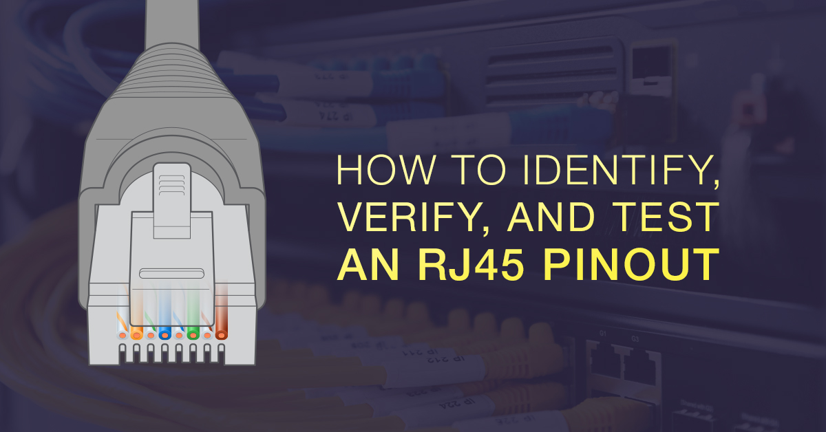 How to identify, verify and test an rj45 pnintout