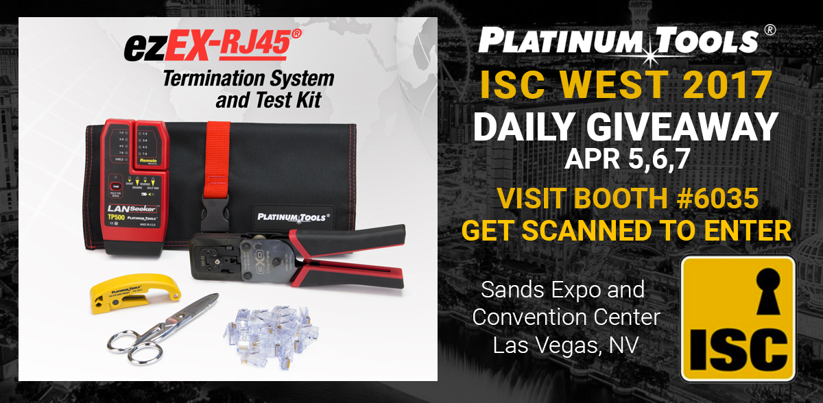 ISC WEST 2017 - ezEX-RJ45 Termination System and Tool Kit Giveaway