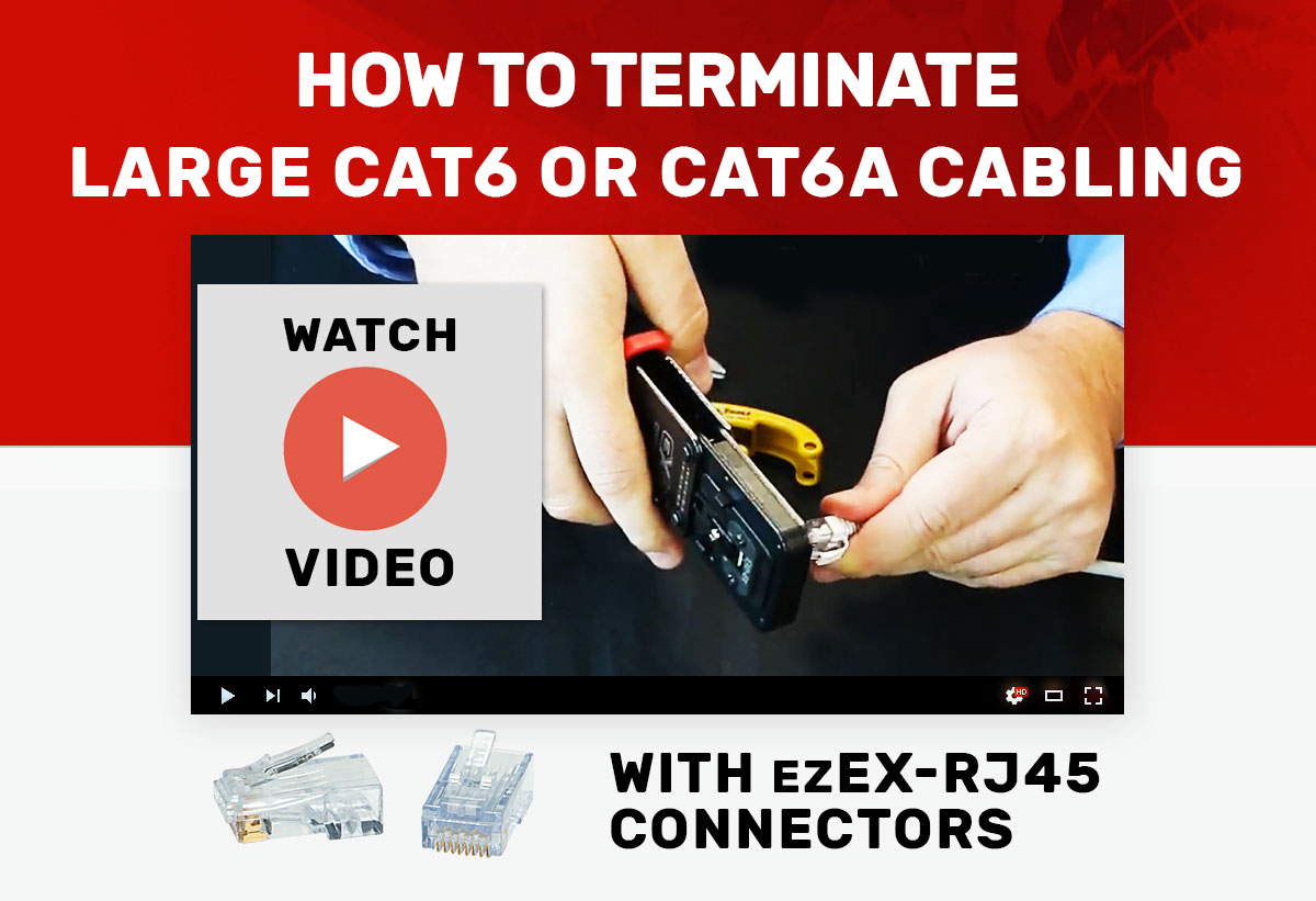 How to Terminate Large Cat6 or Cat6A Cabling with ezEX-RJ45 Connectors